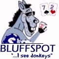 Bluffspot.com ~ Poker league player paradise. Players schedule tournaments and ring games, email members, post messages, find players/leagues, record results of games and use some of the most sophisticated poker apps we can create! Come check out our Blinds Clock! Come play Bluffspot Poker - the tables are open 24/7 - and free to play!